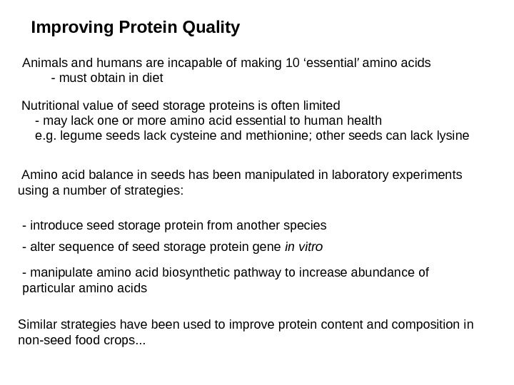 Improving Protein Quality  Nutritional value of seed storage proteins is often limited - may