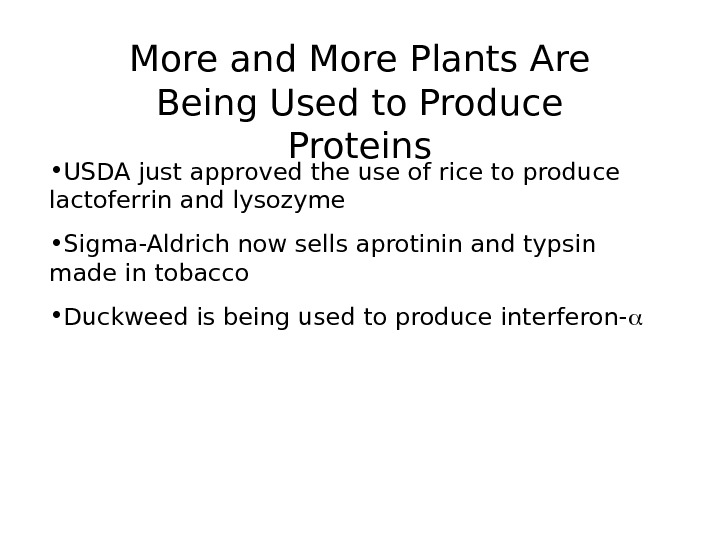 • USDA just approved the use of rice to produce lactoferrin and lysozyme •