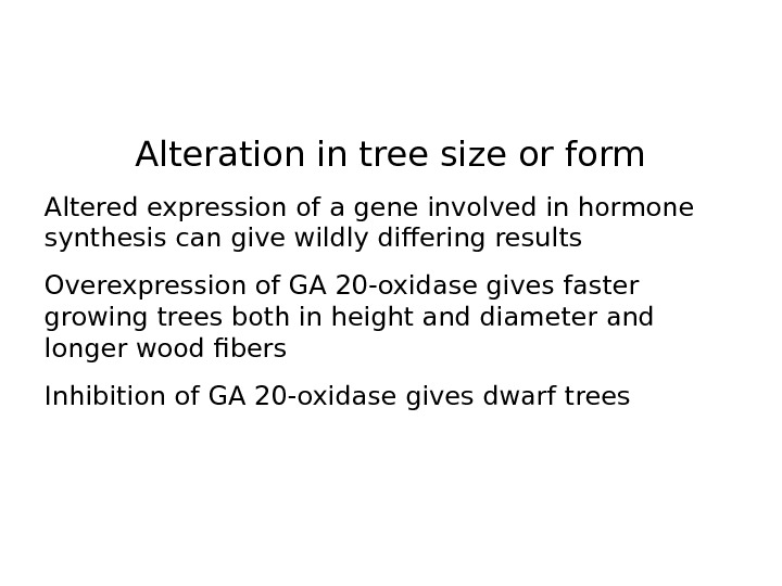 Alteration in tree size or form Altered expression of  a gene involved in