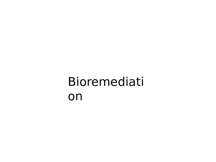 Bioremediati on