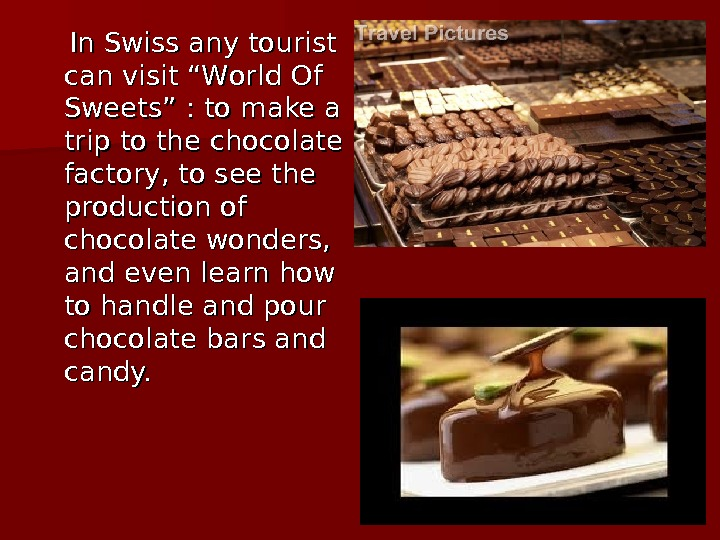 "In In Swiss any tourist can visit ""W orld OO f f SS"