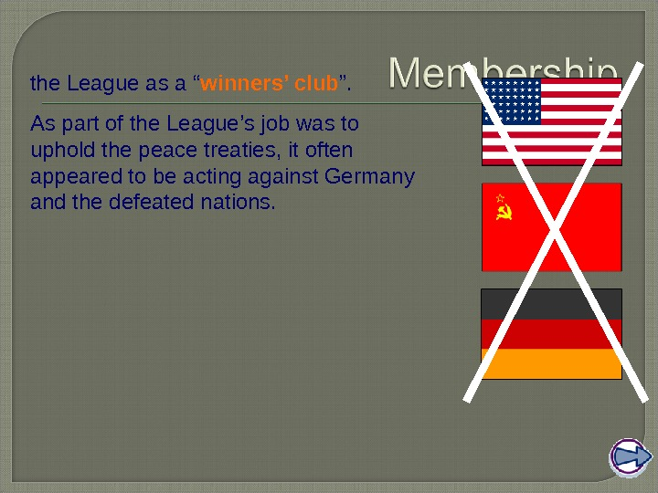 "the League as a "" winners' club "".  As part of the League's job was"