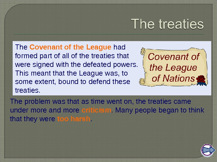The Covenant of the League had formed part of all of the treaties that were signed