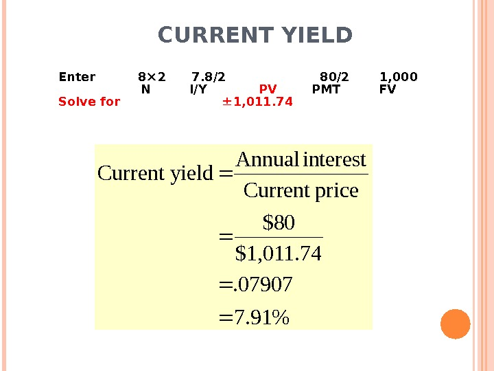 CURRENT YIELD Enter   8 2 7. 8/2     80/2  1,