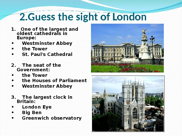 2. Guess the sight of London 1.  One of the largest and oldest cathedrals