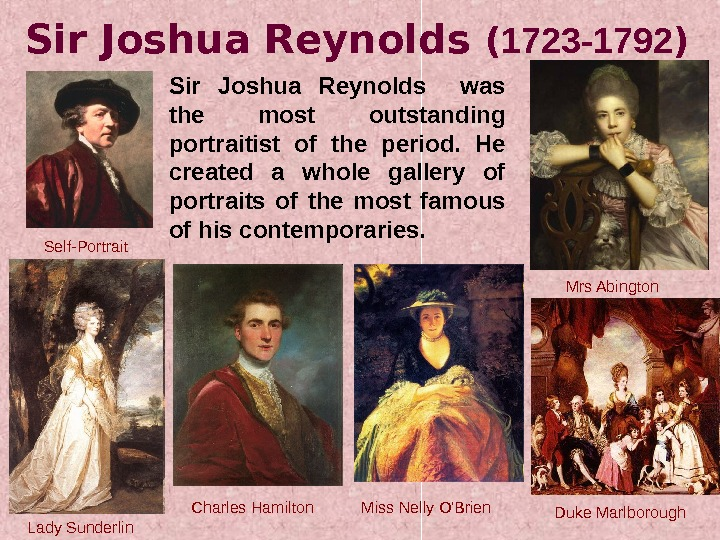 Sir Joshua Reynolds ( 1723 - 1792 ) Sir Joshua Reynolds  was the most outstanding