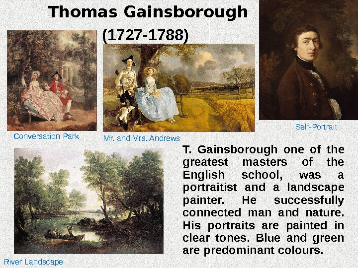 Thomas Gainsborough (1727 -1788)  T.  Gainsborough one of the greatest masters of the English