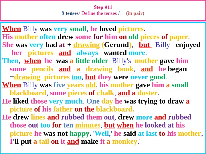Step #11 9 tenses / Define the tenses / → (in pair) When  Billy was