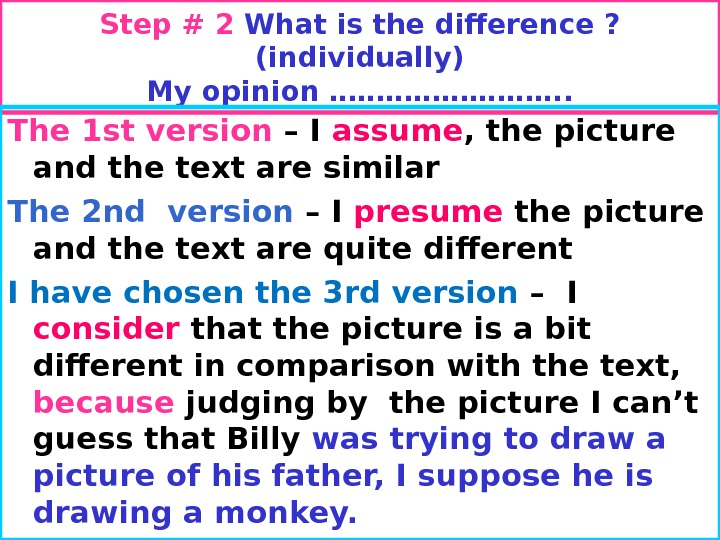 Step # 2 What is the difference ? (individually) My opinion …………. . The 1 st