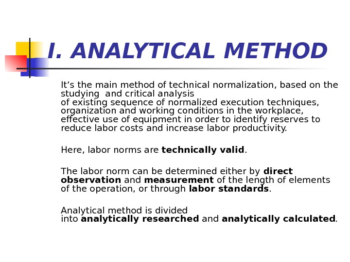 I.  ANALYTICAL METHOD  It's the main method of technical normalization, based on