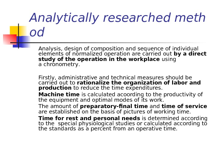 Analyticallyresearch ed meth od Analysis, design of compositionand sequence ofindividual elements of  normalizedoperationare