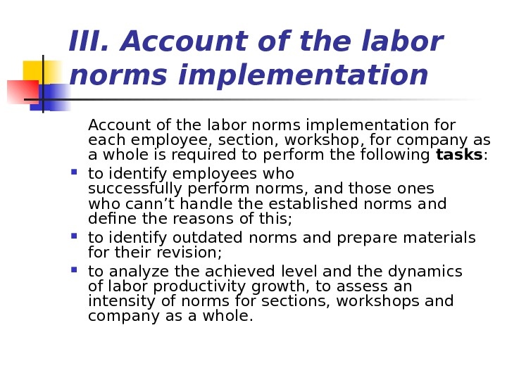 III.  Account ofthe labor norms  implementation Account of the labor normsimplementationfor each