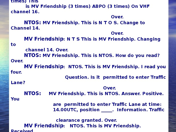 MV Friendship :  N. Traffic Organization Service. (3 times) This  is MV