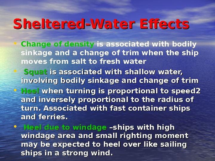 Sheltered-Water Effects • Change of density is associated with bodily sinkage and a change