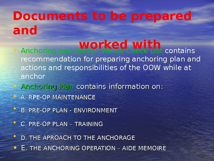 Documents to be prepared and    worked with • Anchoring and Anchor