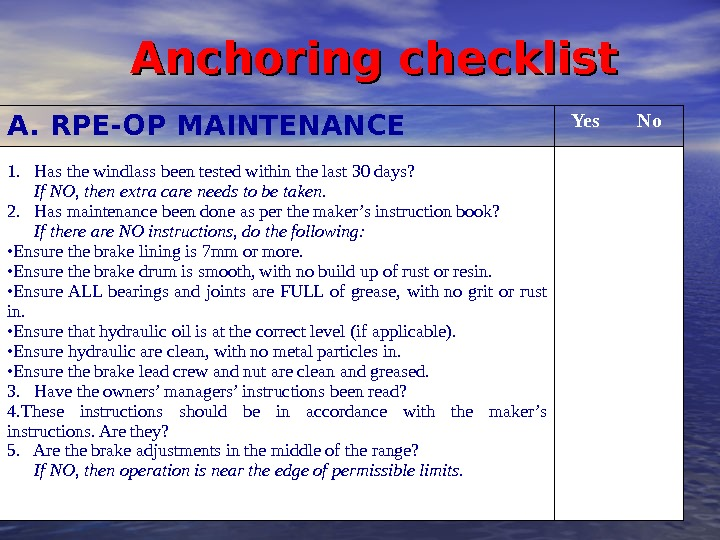Anchoring checklist A. RPE-OP MAINTENANCE Yes No 1.  Has the windlass