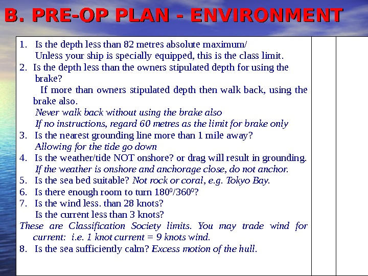 B. PRE-OP PLAN - ENVIRONMENT 1. Is the depth less than 82 metres absolute