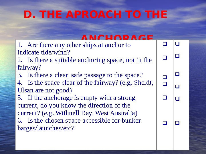 D. THE APROACH TO THE      ANCHORAGE 1.