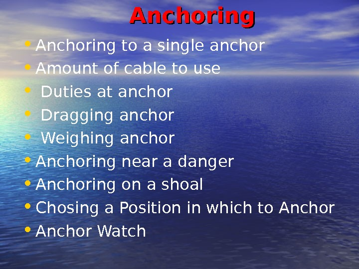 Anchoring • Anchoring to a single anchor • Amount of