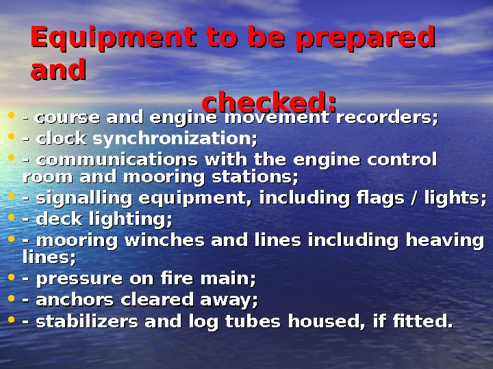 Equipment to be prepared and    checked: • - - course and