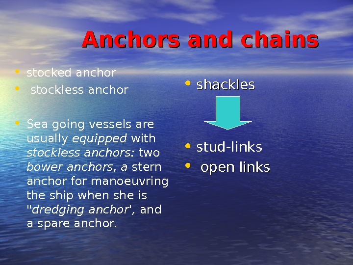 Anchors and chains • stocked anchor •  stockless anchor  •