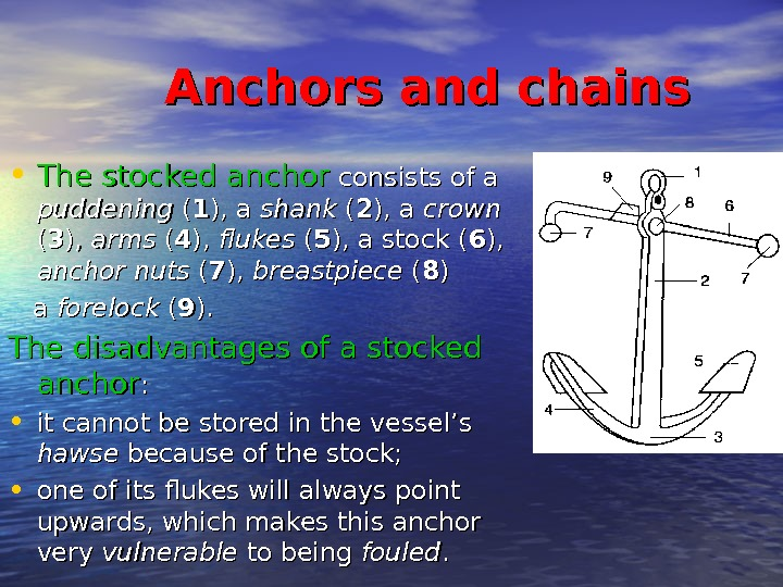 Anchors and chains • The stocked anchor consists of a puddening ( (