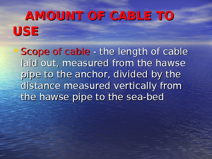 AMOUNT OF CABLE TO USEUSE • Scope of cable  - the length