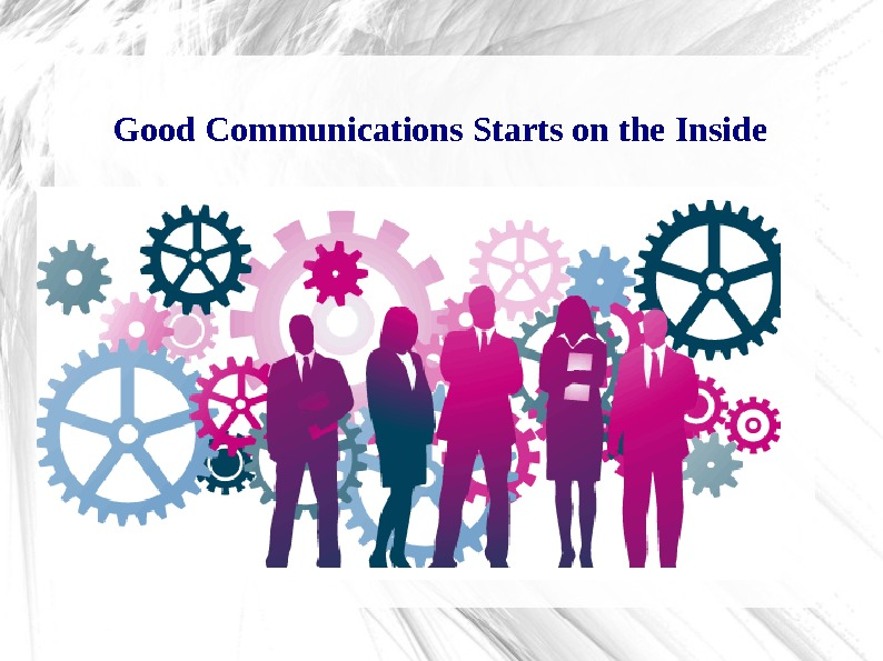 Good Communications Starts on the Inside