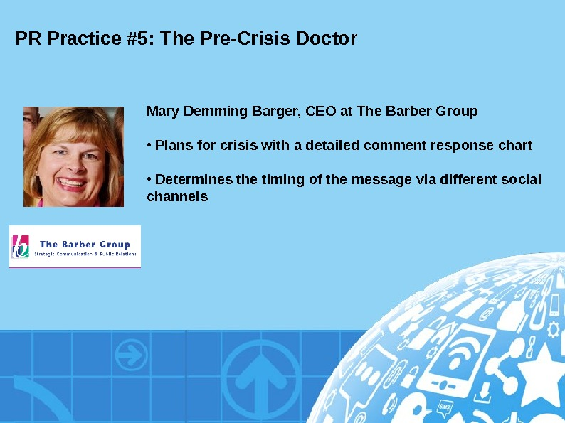PR Practice #5: The Pre-Crisis Doctor Mary Demming Barger, CEO at The Barber Group •