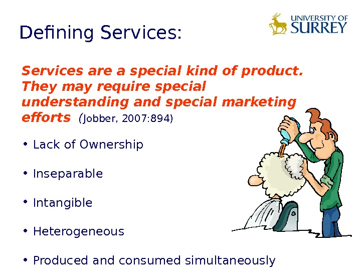 Services are a special kind of product.  They may require special understanding and special marketing