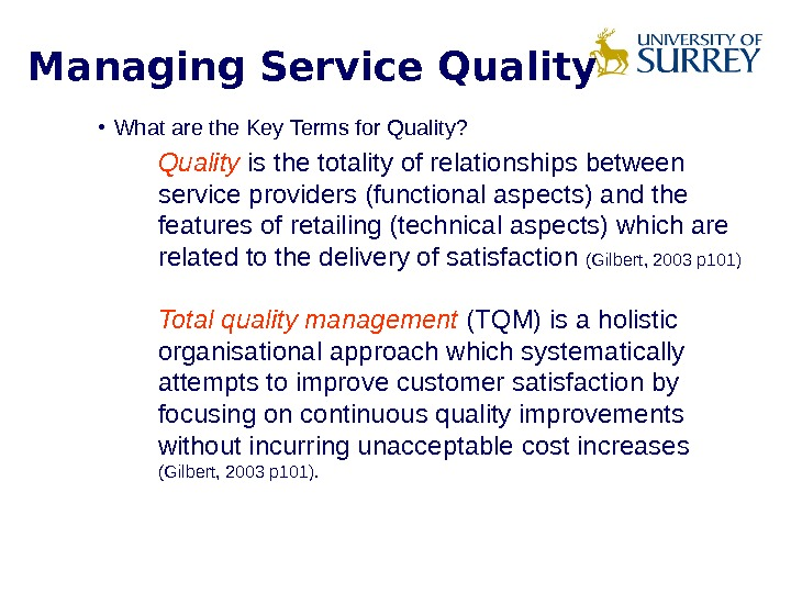 Managing Service Quality  • What are the Key Terms for Quality?  Quality is the