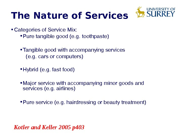 • Categories of Service Mix:  • Pure tangible good (e. g. toothpaste) • Tangible