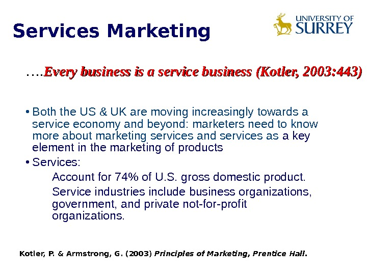 • Both the US & UK are moving increasingly towards a service economy and beyond: