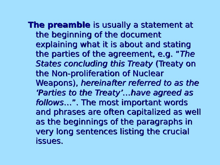 The preamble is usually a statement at the beginning of the document explaining what it is