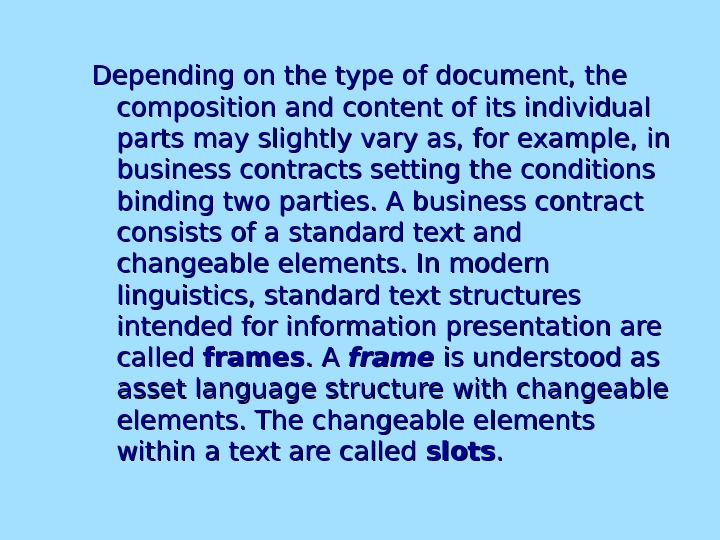 Depending on the type of document, the composition and content of its individual parts may slightly