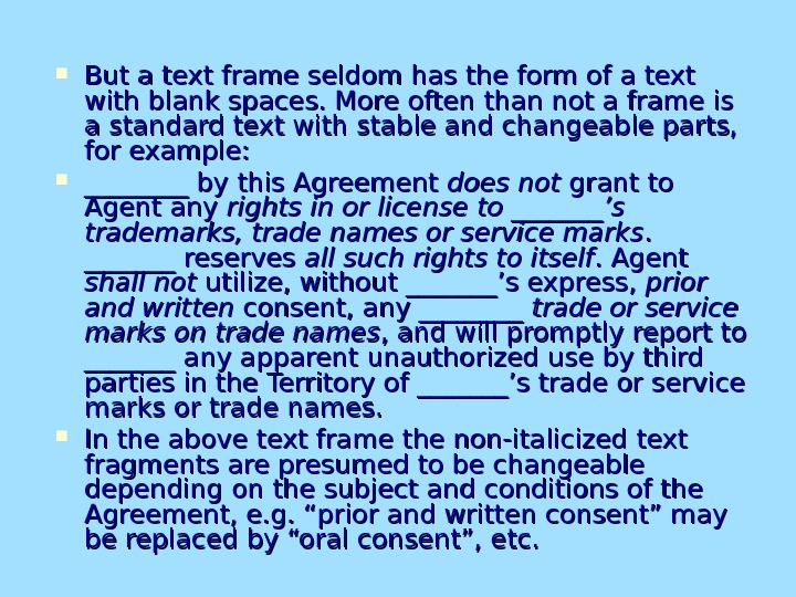But a text frame seldom has the form of a text with blank spaces. More