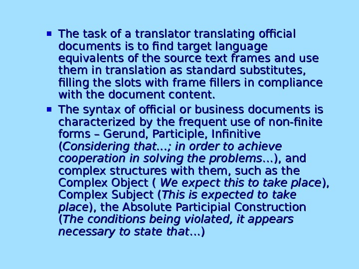 The task of a translator translating official documents is to find target language equivalents of the