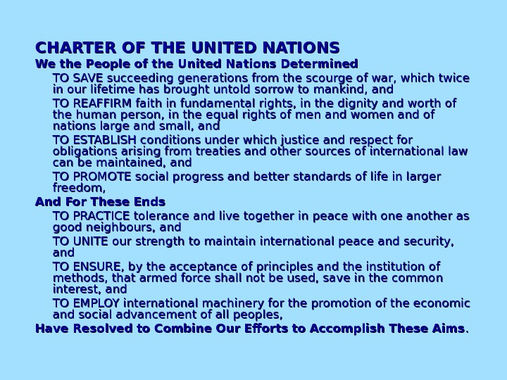 CHARTER OF THE UNITED NATIONS We the People of the United Nations Determined TO SAVE succeeding