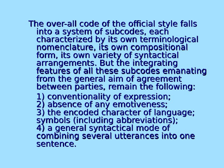 TT he over-all code of the official style falls into a system of subcodes, each characterized