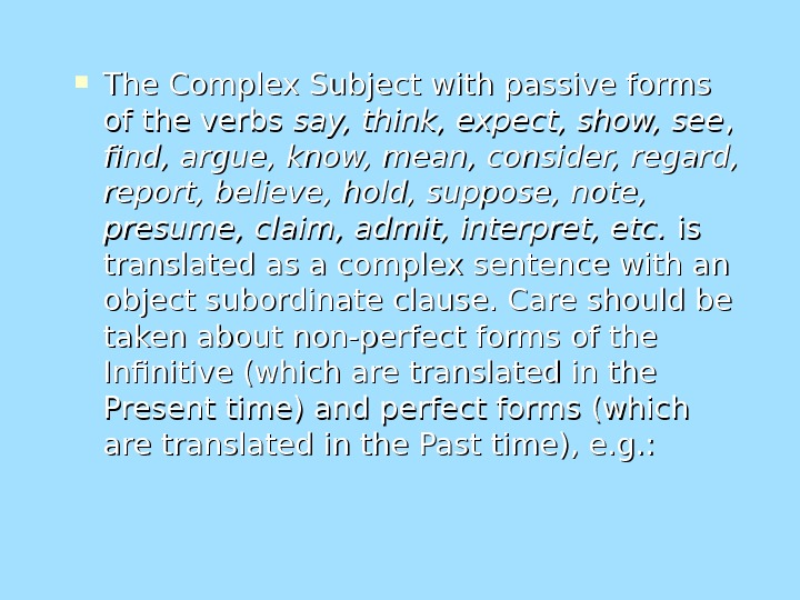 The Complex Subject with passive forms of the verbs say, think, expect, show, see ,