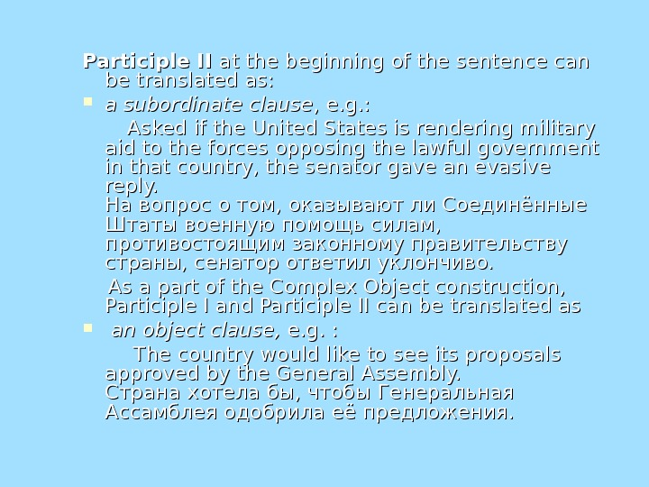 Participle II at the beginning of the sentence can be translated as:  a subordinate clause