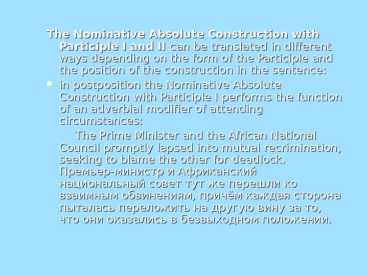 The Nominative Absolute Construction with Participle I and II can be translated in different ways depending