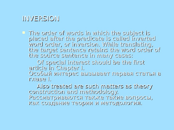INVERSION The order of words in which the subject is placed after the predicate is called