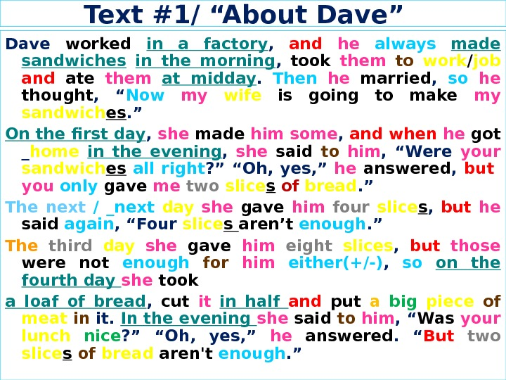 "Text #1/ ""About Dave""  Dave worked  in a factory ,  and he"