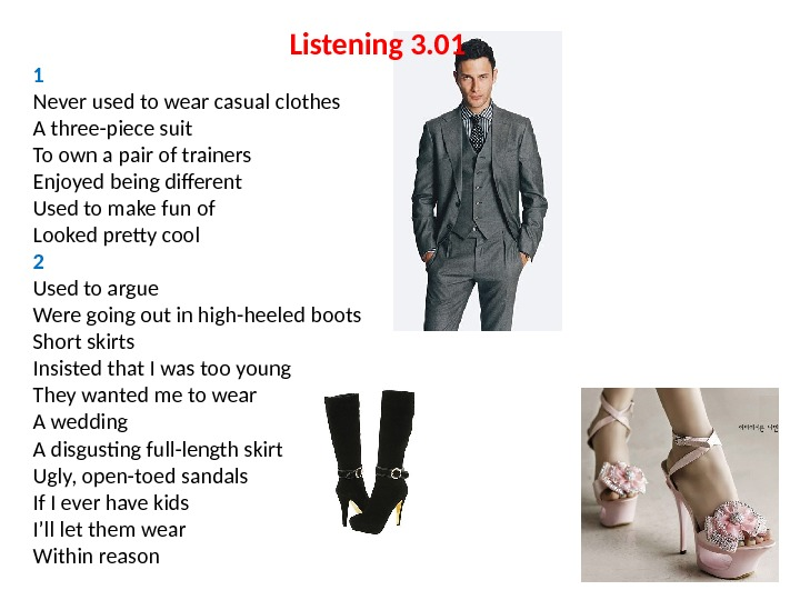 Listening 3. 01 1 Never used to wear casual clothes A three-piece suit To own a