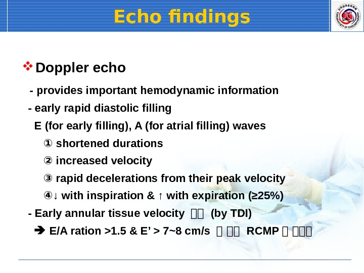 Doppler echo  - provides important hemodynamic information - early rapid diastolic filling  E