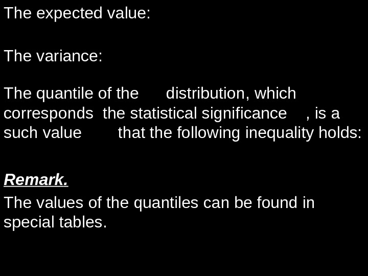Theexpectedvalue : . )( 2 n. M Thevariance : . 2)( 2 n. D Thequantileofthedistribution ,
