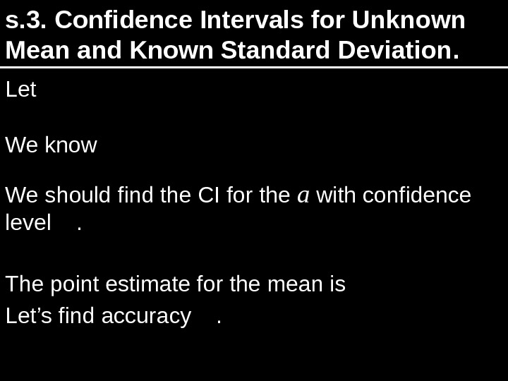 s. 3.  Confidence Intervals for Unknown Mean and Known Standard Deviation. Let). , (~a. NX