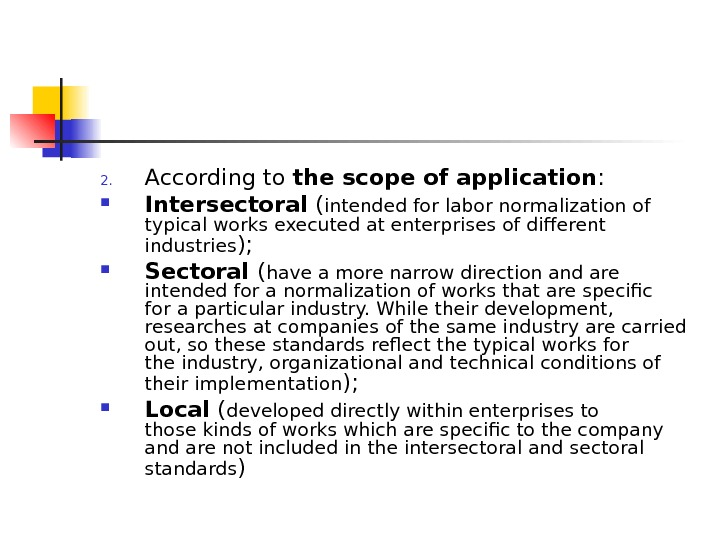2. According to the scope of application :  Intersectoral ( intended forlabornormalizationof typicalworks