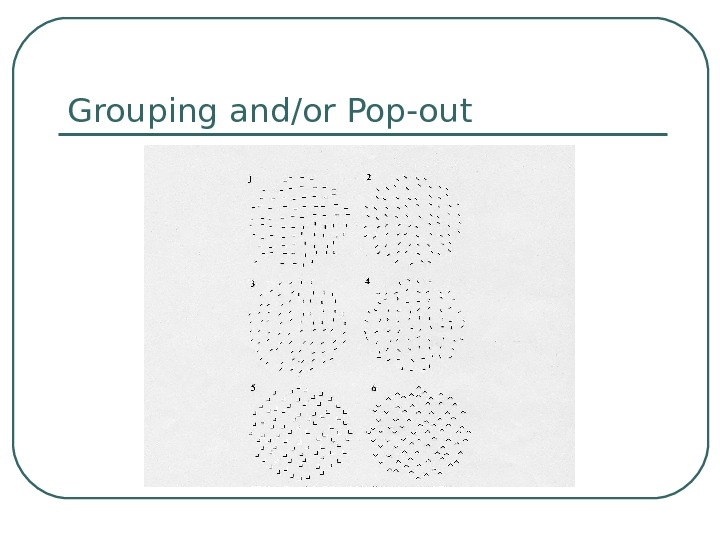 Grouping and/or Pop-out